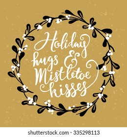 Hand drawn Christmas and New Year greeting card. Mistletoe wreath and handwritten lettering.