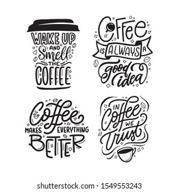 Hand drawn coffee quotes set. Coffee related motivational phrases collection. Always a good idea. Wake up and smell. In coffee we trust. Vector vintage illustration.
