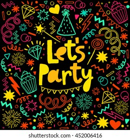 Hand drawn colorful fun party icons. Vector background with lettering let's party.