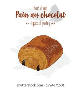 Hand drawn colorful types of pastry french Pain au chocolat
