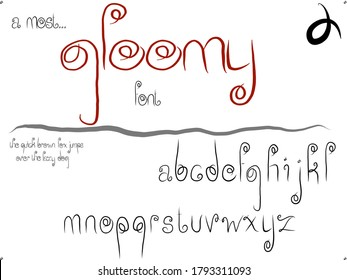 Hand drawn creative font vector. Gloomy, curly cue style. Authentic handwrittten letters with cute, interesting serifs.