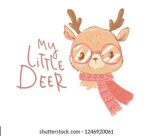 Hand Drawn cute baby deer with horns in a scarf and glasses. Handwritten phrase - My Little Deer. Print for t-shirt vector design.