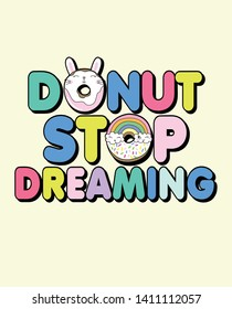 Hand drawn cute donut with typography illustration for t shirt printing