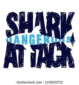 Hand drawn Dangerous shark attach slogan.  background for boys and girls,  For prints, T-shirts, textiles,fabric, web.