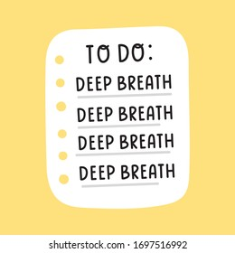 Hand drawn to do list: deep breathe. Self-care concept. Vector illustration on yellow background.