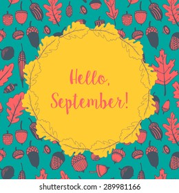 Hand Drawn Doodle Autumn Fall Acorns And Leaves Pattern Presented As A Card.  Hello September