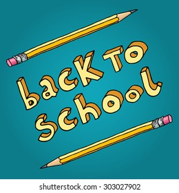 Hand drawn doodle Back to School words and two pencils over teal background.