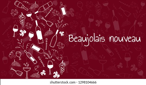 Hand drawn doodle vector pattern with cheese, wine glasses, bottles, grapes and bread. Wine party Beaujolais Nouveau event in France. Text  Beaujolais nouveau. Place for text. Sketch illustration