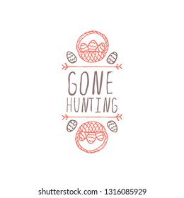 Hand drawn easter typographic element on white background. Gone hunting. Suitable for print and web