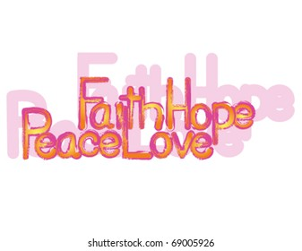 Hand drawn Faith Hope Peace Love. Fully editable Vector. Each piece separate and movable. Patterns included.