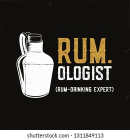 Hand drawn fun rum poster with bottle and quote - rum.ologist rum drinking expert. Vintage alcohol badge, typography card, tee print design. Stock vector retro illustration.