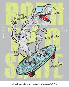 Hand drawn funny dinosaur skateboarding with typography vector for t shirt printing and embroidery, Graphic tee and printed tee
