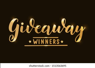 "Hand drawn ""Giveaway. Winners"" quote in gold on black background. Lettering for poster, banner, card, sticker, holiday design. Vector illustration"