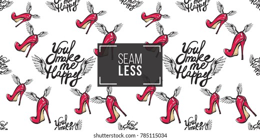 Hand drawn graphic flying You make me happy and red heels with angel wings. Glamour fashion seamless pattern in graphic style. Endless pattern with white background.