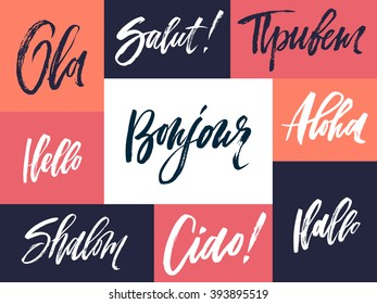 Hand drawn greeting expressions in different languages: english, french, italian, etc. Brush pen lettering. Can be used for print (bag, t-shirt, decor, poster, card) and for web (banner, blog, ads).