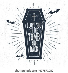 "Hand drawn Halloween label with textured coffin vector illustration and ""I love you to the tomb and back"" lettering."