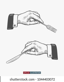 Hand drawn hands holding fork and knife. Engraved style vector illustration. Elements for you design works.