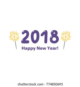 Hand drawn Happy New Year 2018 greeting card, banner template with numbers, sparklers, typography. Isolated objects. Vector illustration. Design concept for party, celebration.
