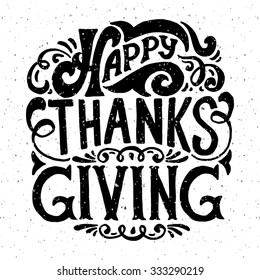 Hand drawn Happy Thanksgiving lettering typography poster. Celebration quotation on textured background for postcard, icon, logo or badge. Black and white vector  calligraphy text with floral design