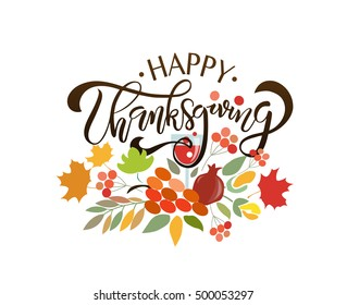 Hand drawn Happy Thanksgiving lettering typography poster. Celebration quotation on textured background for postcard, card, icon, logo, badge. Vector calligraphy with leaves, fruits, berries and vine