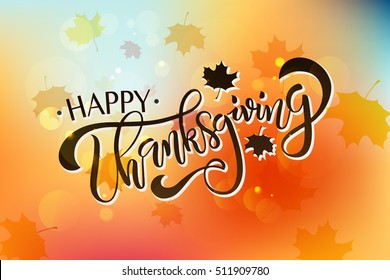 Hand drawn Happy Thanksgiving lettering typography poster. Celebration quotation on blurred background for postcard,  icon, logo or badge. Vector calligraphy with maple leaves and sky background