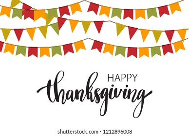 Hand drawn Happy Thanksgiving typography poster. Celebration text with colorful flags and garlands in autumnal colors for postcard, icon, tag or badge. Vector calligraphy lettering holiday quote