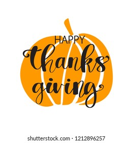 Hand drawn Happy Thanksgiving typography poster. Celebration text on orange big pumpkin background for postcard, icon or badge. Vector calligraphy lettering holiday quote