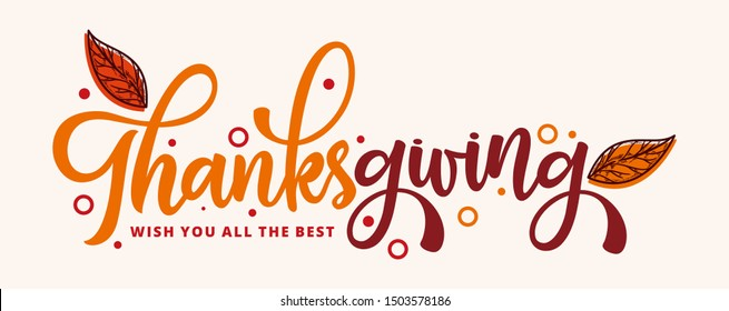 Hand drawn Happy Thanksgiving typography . Celebration text with leaves for postcard, icon or badge. Vector calligraphy lettering holiday quote