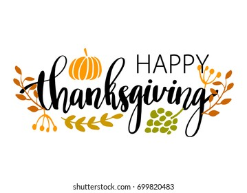 Hand drawn Happy Thanksgiving typography poster. Celebration text with berries and leaves for  postcard, icon or badge. Vector calligraphy lettering holiday quote