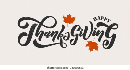 Hand drawn Happy Thanksgiving typography lettering poster. Celebration quote on textured background for postcard, icon, logo, badge. Autumn celebration vector calligraphy text with maple leaves