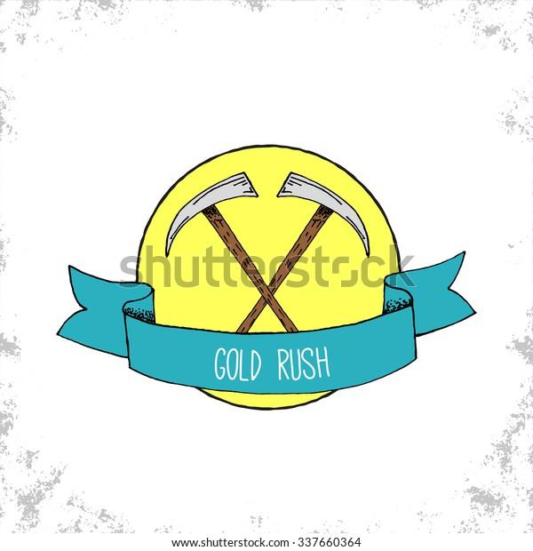 Hand Drawn Hipster Gold Rush Badge Stock Vector (Royalty