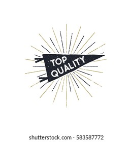 "Hand drawn hipster pennant flag design with sunbursts and text - ""top quality"". Vintage pendant template. Isolated on white background.Good for Tee shirt. Stock retro vector.."