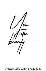 Hand drawn holiday lettering. Ink illustration. Modern brush calligraphy. Isolated on white background. You are beauty.