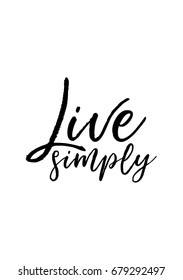 Hand drawn holiday lettering. Ink illustration. Modern brush calligraphy. Isolated on white background. Live simply.