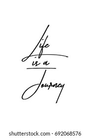 Hand drawn holiday lettering. Ink illustration. Modern brush calligraphy. Isolated on white background. Life is a journey.