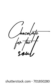 Hand drawn holiday lettering. Ink illustration. Modern brush calligraphy. Isolated on white background. Chocolate for the soul.