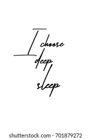 Hand drawn holiday lettering. Ink illustration. Modern brush calligraphy. Isolated on white background. I choose deep sleep.