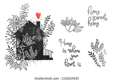 Hand drawn house with flowers and inscriptions. Home Sweet Home is where your heart is. Vector illustration in vintage style.