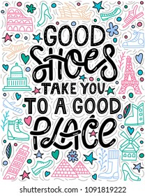 Hand drawn illustrated lettering quote.  Good shoes take you to a good place. Lettering and illustrations of shoes and landmarks.