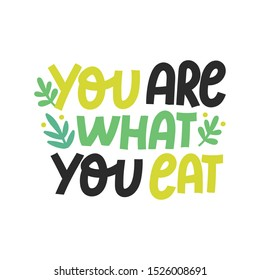 Hand drawn illustrated lettering quote - you are what you eat. Great typography for vegan poster, card or restaurant. Healthy vegetarian food hand drawn motto