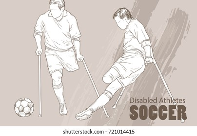 Hand drawn illustration. Amputee Football players. Vector sketch sport. Graphic silhouette of disabled athletes on crutches with a ball. Active people. Recreation lifestyle. Man. Handicapped people.