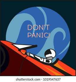 "Hand drawn illustration with astronaut in space with catchphrase ""Don't panic!"" for poster. Starman in space suit on Tesla Roadster in open space, shipped by SpaceX Falcon Heavy in February, 6, 2018."
