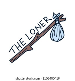 """Hand drawn illustration of blue hobo sack on a stick with """"The Loner"""" lettering. Isolated vector on a white background."""