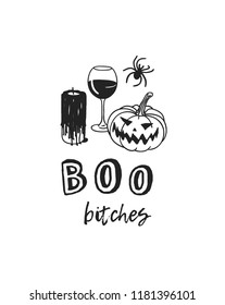 Hand drawn illustration candle, wine, pumpkin, spider and Quote. Creative ink art work. Actual vector drawing. Artistic isolated Halloween objects and text: BOO bitches