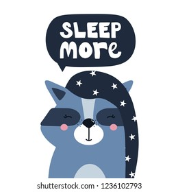 Hand drawn illustration with happy raccoon and lettering. Colorful cute background vector. Sleep more, poster design. Backdrop with english text, animal. Funny card, phrase