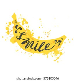 Hand drawn illustration of isolated yellow banana silhouette on a white background. Typography poster with lettering inside with ink splashes. The inscription Smile