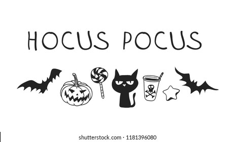 Hand drawn illustration Jack O Lantern, Bat, Candy, Cat, Drink, Star Cookie and Quote. Creative ink art work. Actual vector drawing. Artistic isolated Halloween objects and text: Hocus Pocus