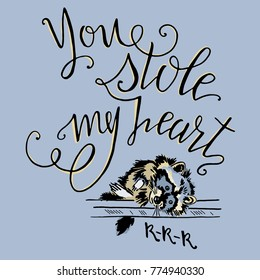 Hand drawn illustration with racoon and lettering. Romantic postcard.
