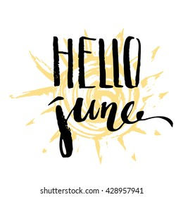 Hand drawn ink summer design. Summer print with hello june lettering with yellow sun.