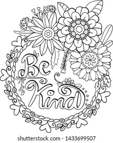 Hand drawn with inspiration word. Be kind font with flowers and hearts element for Valentine's day or Greeting Cards. Coloring for adult and kids. Vector Illustration